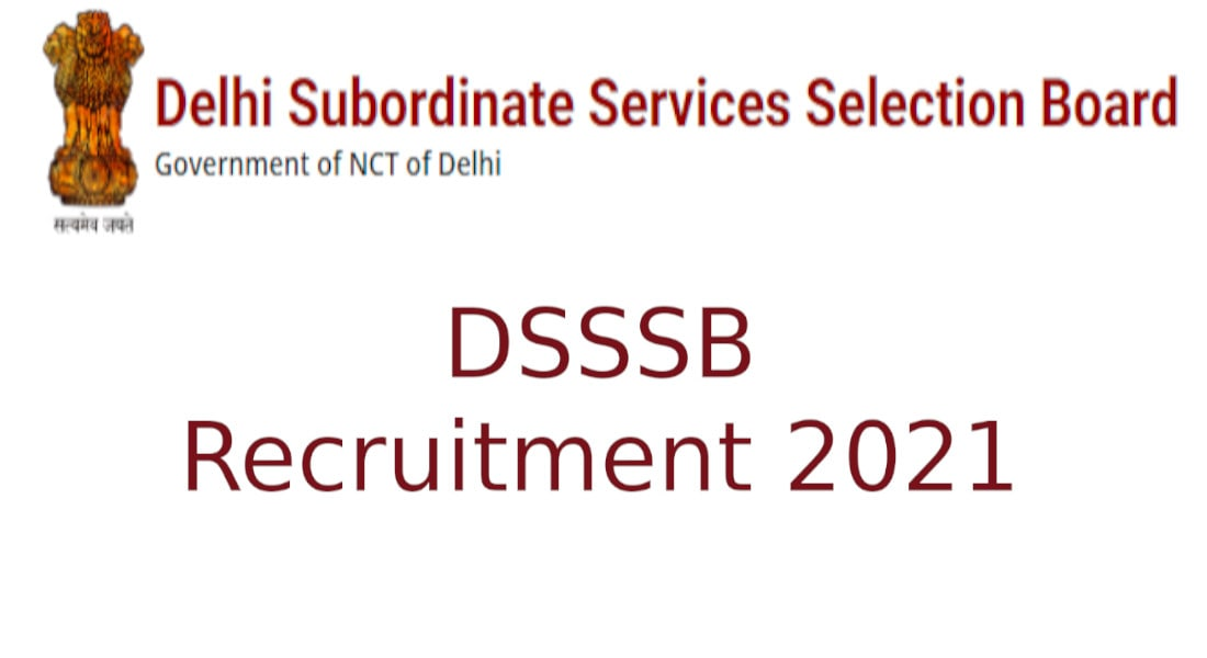 DSSSB government jobs for posts of Teachers, Clerks, LDC and Patwari.
