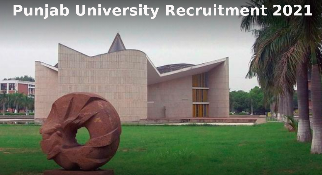 Panjab University Recruitment 2021 : Applications are invited for the post of Assistant Professors