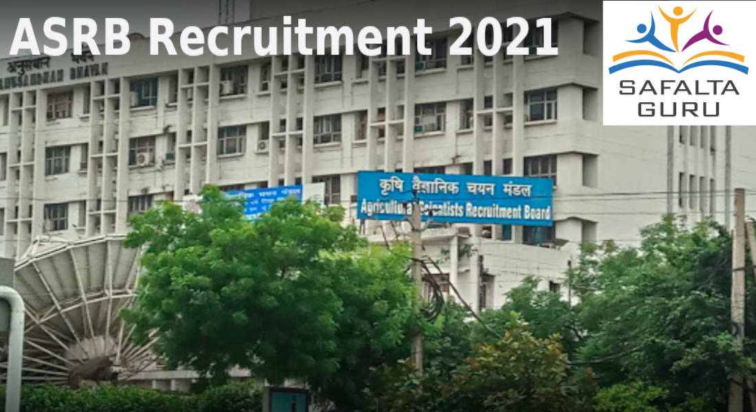 ASRB Recruitment 2021 to the post of AO and F&AO for Graduate candidates