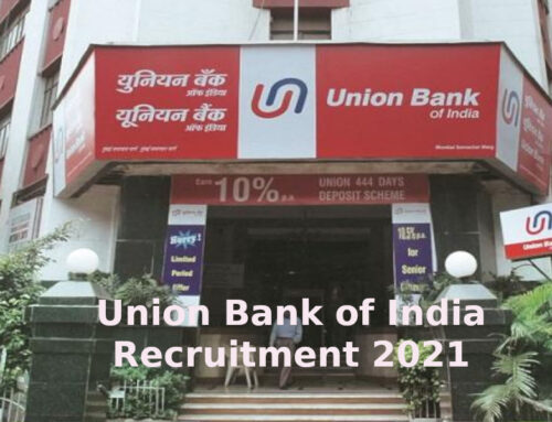 Apply for Union Bank of India Vacancy 2021 to the post of Specialist Officers