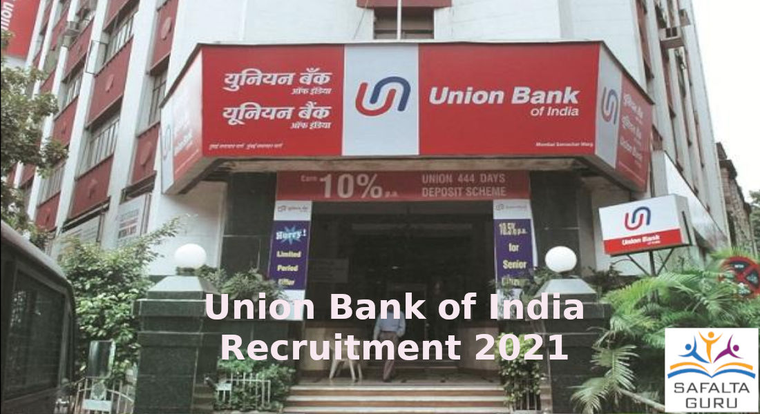 Govt. Bank recruitment 2021 for Union Bank of India for various posts